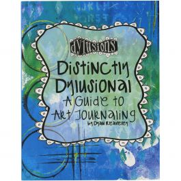 Distinctly Dylusional  A Guide To Art Journaling  - DYA45113