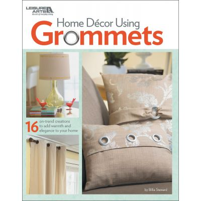 Leisure Arts Home Decor Using Grommets - LA-7324