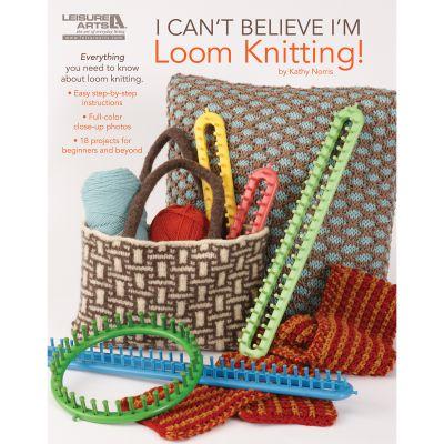 Leisure Arts I Can'T Believe I'M Loom Knitting - LA-5250